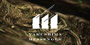 YAKUSHIMA MESSENGER BISHU